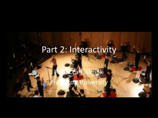 Part 2: Interactivity