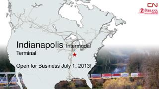 Indianapolis  Intermodal Terminal Open for Business July 1, 2013!