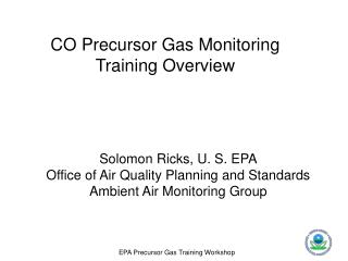 Solomon Ricks, U. S. EPA Office of Air Quality Planning and Standards Ambient Air Monitoring Group