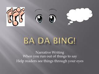 Ba Da Bing!