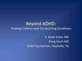 Beyond ADHD: Treating Children with Co-occurring Conditions