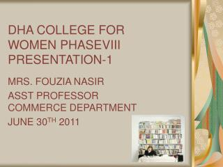 DHA COLLEGE FOR WOMEN PHASEVIII PRESENTATION-1