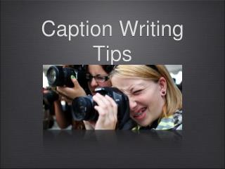 Caption Writing Tips
