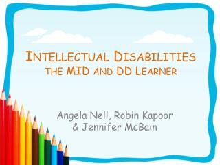 Intellectual Disabilities  the MID and DD Learner