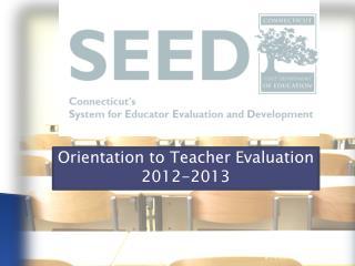 Orientation to Teacher Evaluation 2012-2013