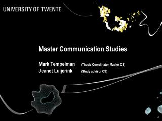 Master Communication Studies Mark Tempelman 		 (Thesis Coordinator Master CS)