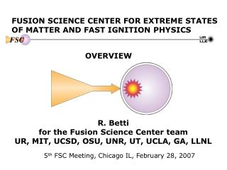 FUSION SCIENCE CENTER FOR EXTREME STATES OF MATTER AND FAST IGNITION PHYSICS