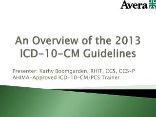 An Overview of the 2013 ICD-10-CM Guidelines