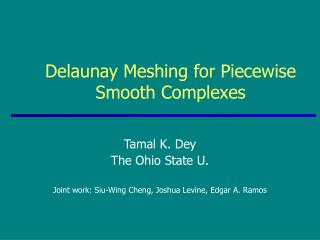 Delaunay Meshing for Piecewise Smooth Complexes