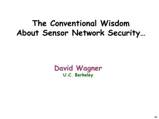 The Conventional Wisdom About Sensor Network Security…