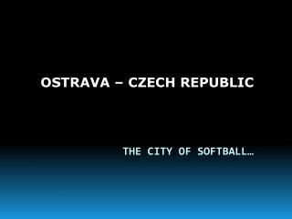 ThE  CITY OF SOFTBALL…