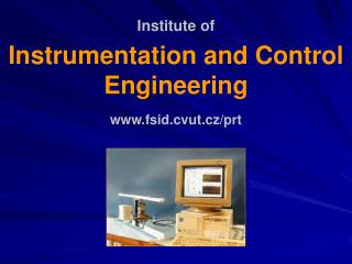 Institute of Instrumentation and Control Engineering fsid.cvut.cz/prt