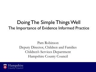 Doing The Simple Things Well The Importance of Evidence Informed Practice