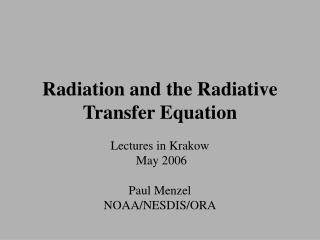 Radiation and the Radiative Transfer Equation