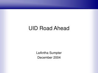 UID Road Ahead