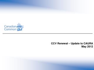 CCV Renewal – Update to CAURA May 2012