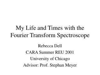My Life and Times with the Fourier Transform Spectroscope