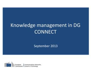 Knowledge management in DG CONNECT