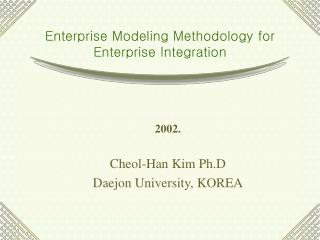 Enterprise Modeling Methodology for  Enterprise Integration