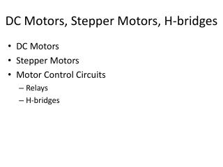 DC Motors, Stepper Motors, H-bridges