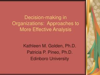 Decision-making in Organizations:  Approaches to More Effective Analysis
