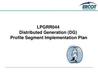 LPGRR044 Distributed Generation (DG)  Profile Segment Implementation Plan