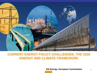CURRENT ENERGY POLICY CHALLENGES. THE 2030 ENERGY AND CLIMATE FRAMEWORK