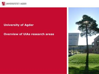 University of Agder Overview of UiAs research areas