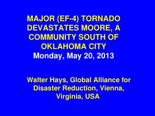 MAJOR (EF-4) TORNADO DEVASTATES MOORE, A COMMUNITY SOUTH OF OKLAHOMA CITY  Monday, May 20, 2013