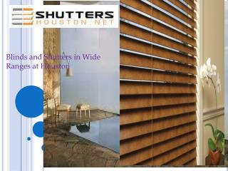 Blinds and Shutters in Wide Ranges at Houston