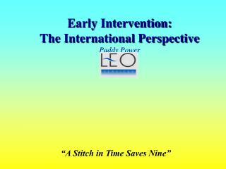 Early Intervention: The International Perspective Paddy Power