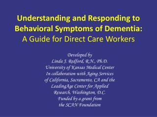 Understanding and Responding to Behavioral Symptoms of Dementia: A Guide for Direct Care Workers