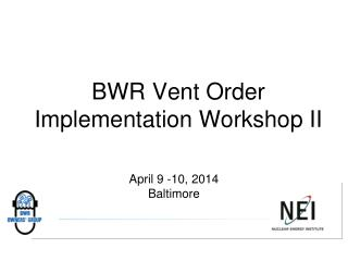 BWR Vent Order Implementation Workshop II