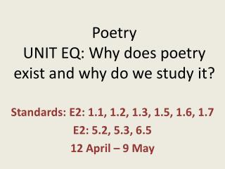 Poetry UNIT EQ: Why does poetry exist and why do we study it?
