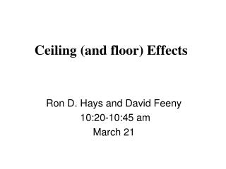 Ceiling (and floor) Effects
