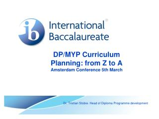 DP/MYP Curriculum Planning: from Z to A Amsterdam Conference 5th March