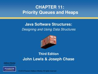 CHAPTER 11:  Priority Queues and Heaps