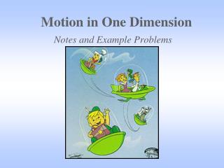 Motion in One Dimension Notes and Example Problems