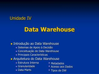Unidade IV Data Warehouse