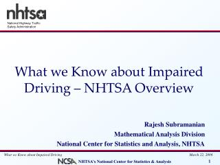 What we Know about Impaired Driving – NHTSA Overview