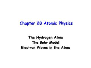 Chapter 28 Atomic Physics