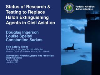 Status of Research  Testing to Replace Halon Extinguishing Agents in Civil Aviation