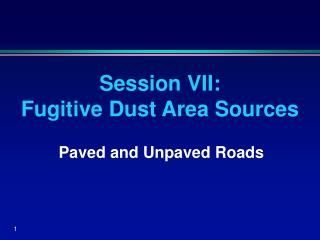 Session VII:  Fugitive Dust Area Sources