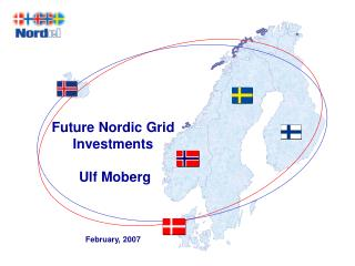 Future Nordic Grid Investments  Ulf Moberg  February, 2007