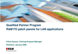 Qualified Partner Program R&M FO patch panels for LAN applications