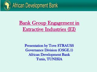 Bank Group Engagement in  Extractive Industries (EI)