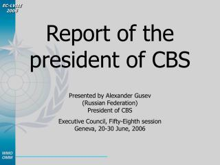 Report of the  president of CBS
