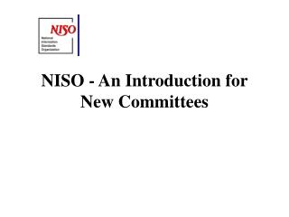 NISO - An Introduction for New Committees