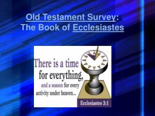 Old Testament Survey : The Book of Ecclesiastes
