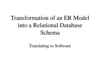 Transformation of an ER Model into a Relational Database Schema